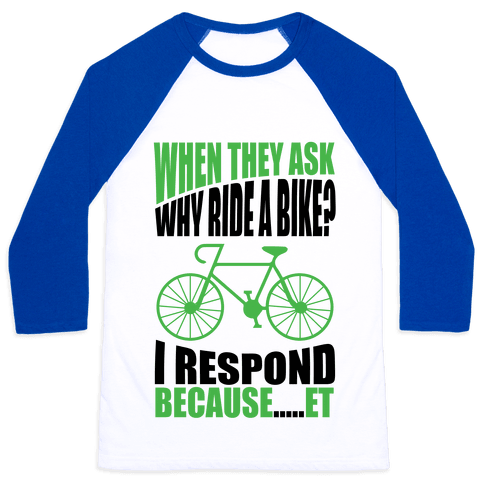 Bike Riding Motivation Baseball Tee