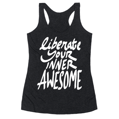Liberate Your Inner Awesome Racerback Tank Top