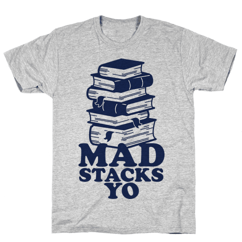 Mad Stacks Yo Mens T-Shirt