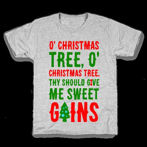 O' Christmas Tree Thy Should Give Me Sweet Gains Kids T-Shirt