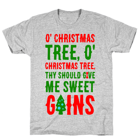 O' Christmas Tree Thy Should Give Me Sweet Gains Mens T-Shirt
