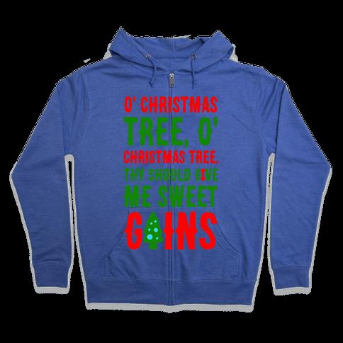 O' Christmas Tree Thy Should Give Me Sweet Gains Zip Hoodie