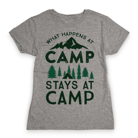 What Happens At Camp Stays At Camp Womens T-Shirt