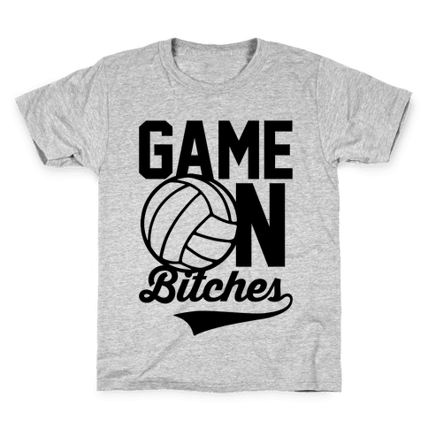 Game On Bitches Volleyball Kids T-Shirt