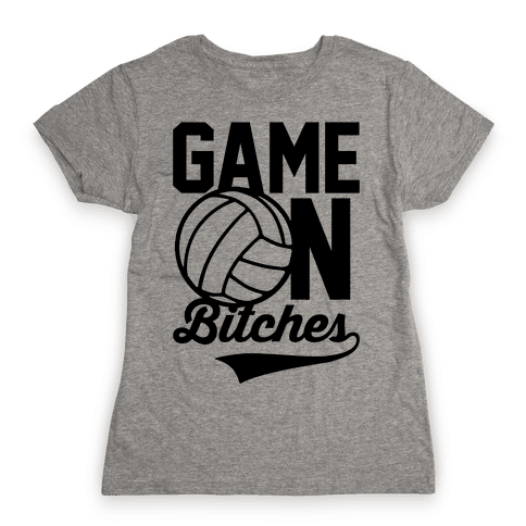 Game On Bitches Volleyball Womens T-Shirt