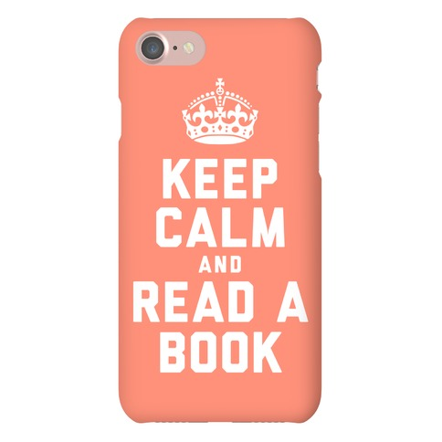 Keep Calm and Read A Book Phone Case