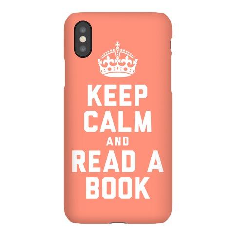Keep Calm and Read A Book Phone Case
