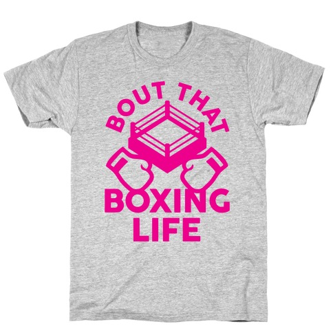 Bout That Boxing Life T-Shirt