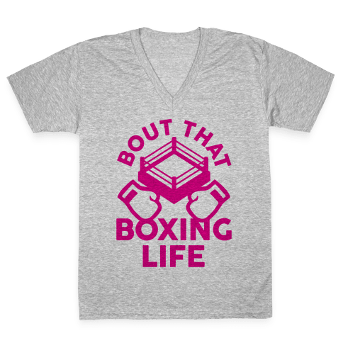 Bout That Boxing Life V-Neck Tee Shirt
