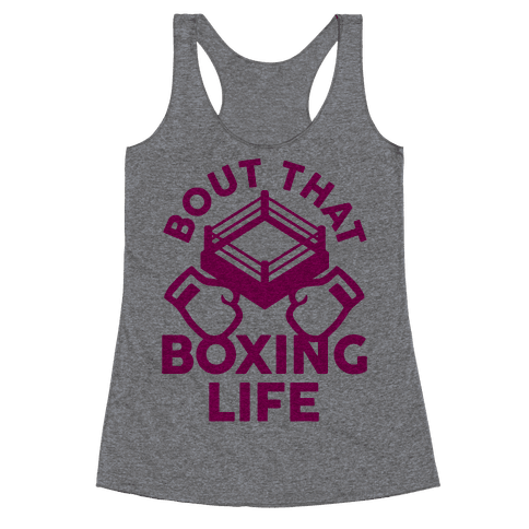 Bout That Boxing Life Racerback Tank Top