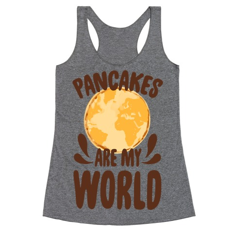 Pancakes are My World Racerback Tank Top
