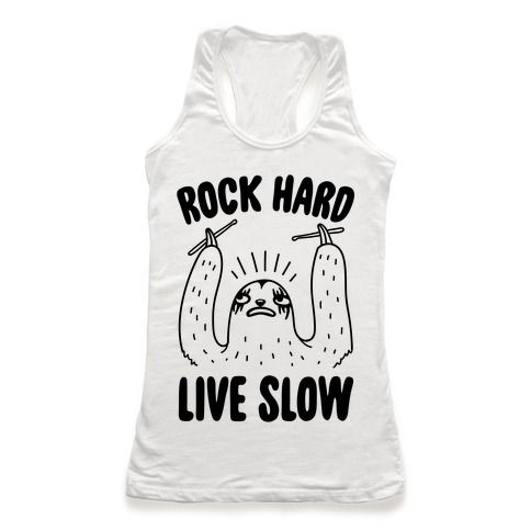 Rock Hard, Live Slow Sloth Racerback Tank Top