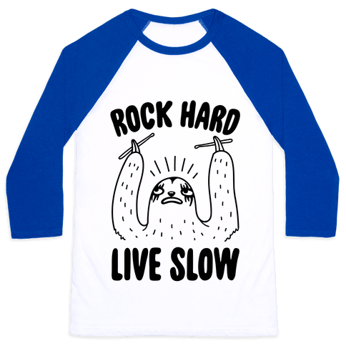 Rock Hard, Live Slow Sloth Baseball Tee