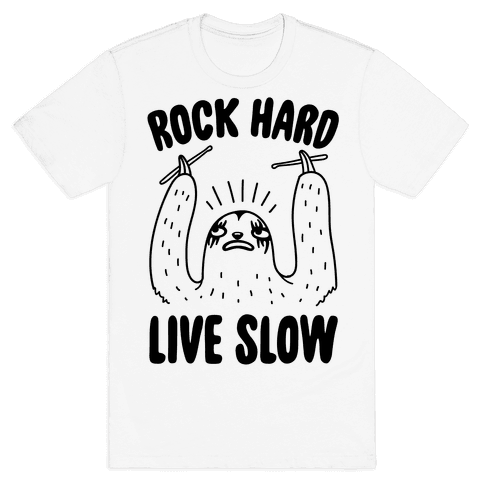 Rock Hard, Live Slow Sloth Mens T-Shirt
