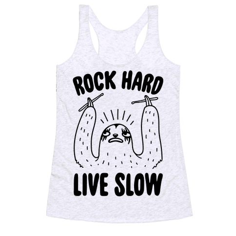 Rock Hard, Live Slow Sloth