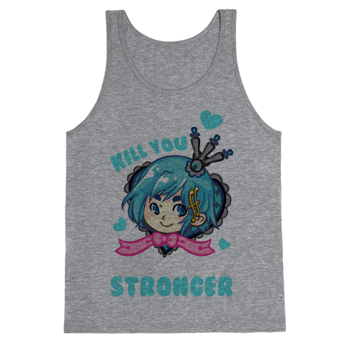 What Doesn't Kill You Makes You Stronger Sayaka Parody Tank Top