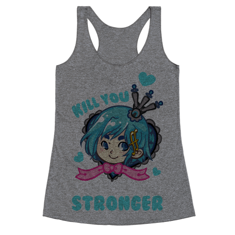 What Doesn't Kill You Makes You Stronger Sayaka Parody Racerback Tank Top