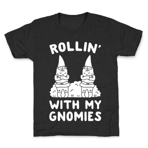Rollin' With My Gnomies Kids T-Shirt