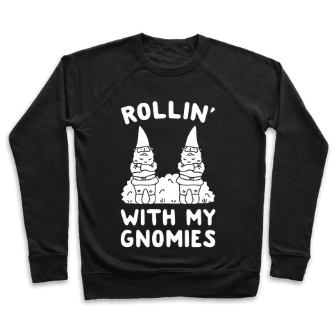 Rollin' With My Gnomies Pullover