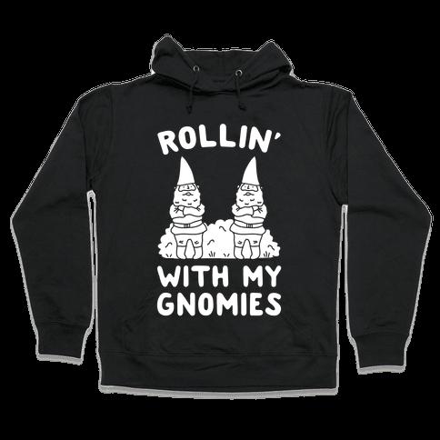 Rollin' With My Gnomies Hooded Sweatshirt