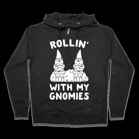 Rollin' With My Gnomies Zip Hoodie