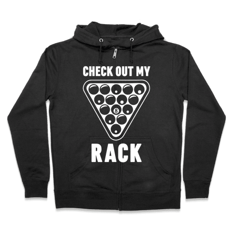 Check Out My Rack Zip Hoodie