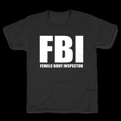 FBI (Female Body Inspector) (Dark) Kids T-Shirt