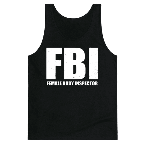 FBI (Female Body Inspector) (Dark) Tank Top