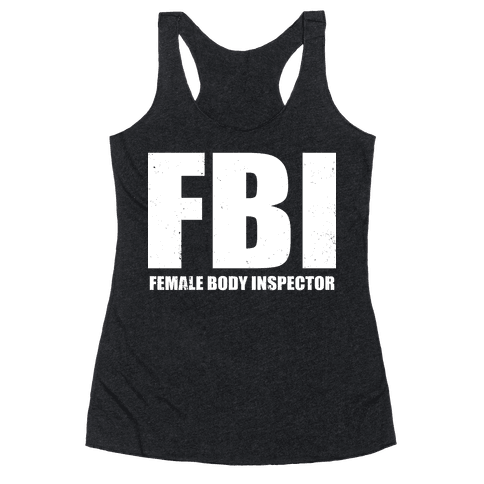 FBI (Female Body Inspector) (Dark) Racerback Tank Top