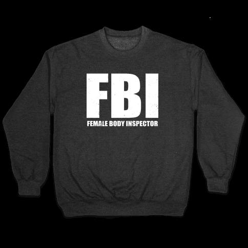 FBI (Female Body Inspector) (Dark) Pullover