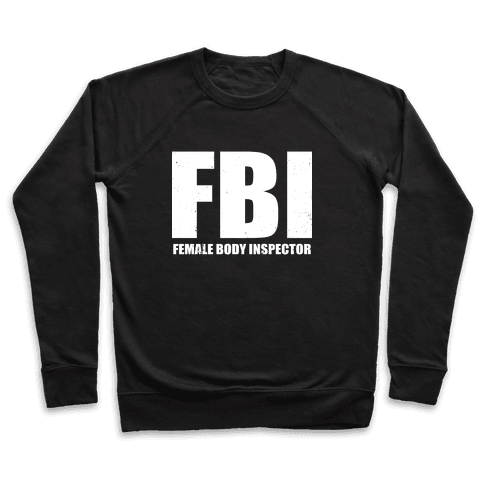 FBI (Female Body Inspector) (Dark) Pullover