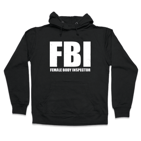 FBI (Female Body Inspector) (Dark) Hooded Sweatshirt