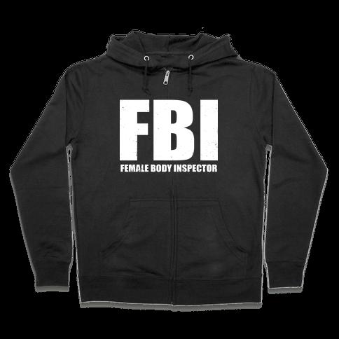FBI (Female Body Inspector) (Dark) Zip Hoodie