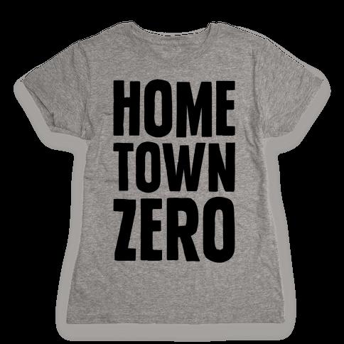 Hometown Zero Womens T-Shirt