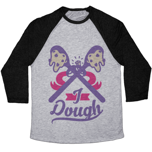 I Dough Baseball Tee