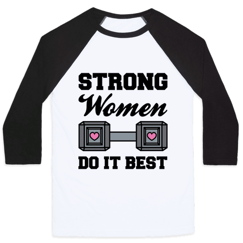 Strong Women Do It Best Baseball Tee