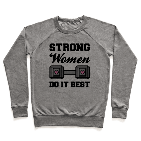 Strong Women Do It Best Pullover
