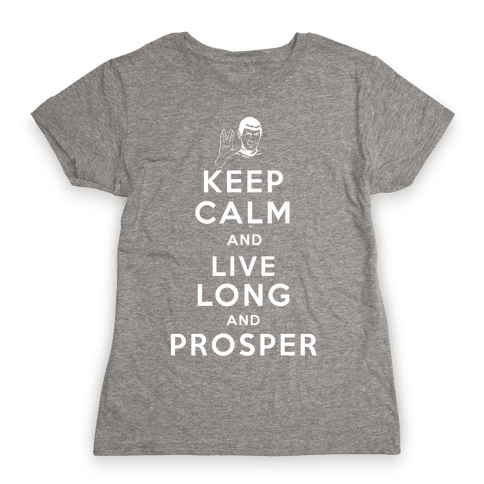 Keep Calm and Live Long and Prosper Womens T-Shirt