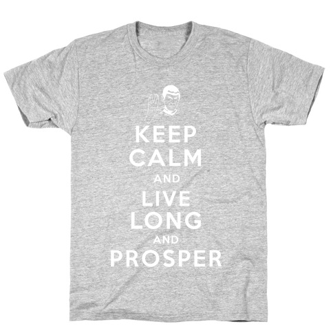 Keep Calm and Live Long and Prosper T-Shirt