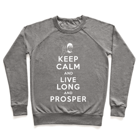 Keep Calm and Live Long and Prosper Pullover