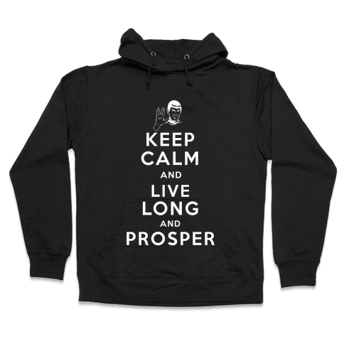 Keep Calm and Live Long and Prosper Hooded Sweatshirt
