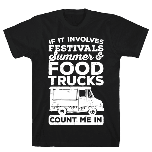 If It Involves Festivals, Summer & Food Trucks Count Me In Mens T-Shirt
