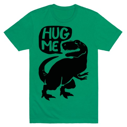 Hug Me Dinosaur (Part One) Mens T-Shirt