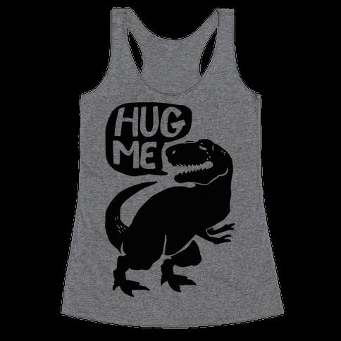 Hug Me Dinosaur (Part One) Racerback Tank Top