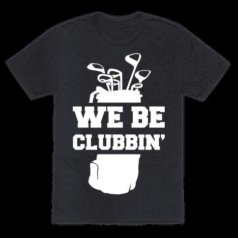 We Be Clubbin'