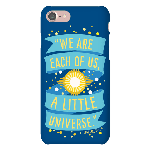 We Are Each Of Us A Little Universe Phone Case