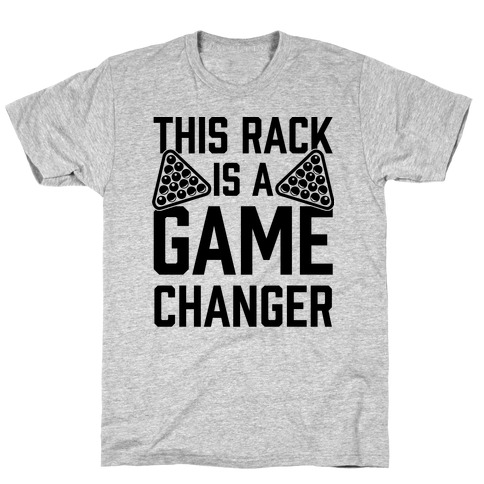 This Rack Is A Game Changer T-Shirt