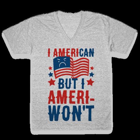 I AmeriCAN But I AmeriWON'T V-Neck Tee Shirt
