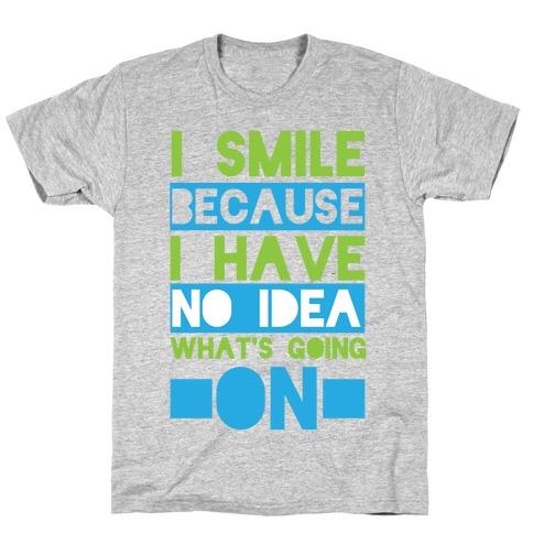I Smile! T-Shirt