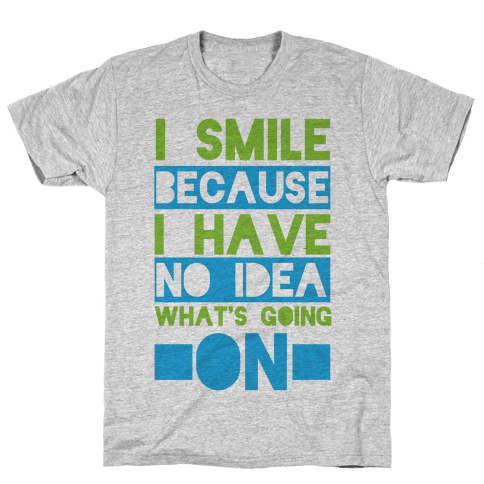 I Smile! Mens T-Shirt